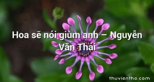 Hoa sẽ nói giùm anh – Nguyễn Văn Thái