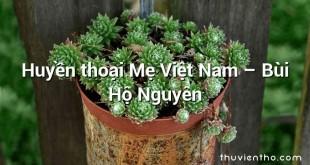 Huyền thoại Mẹ Việt Nam – Bùi Hộ Nguyên