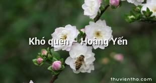 Khó quên – Hoàng Yến