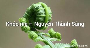 Khóc mẹ – Nguyễn Thành Sáng