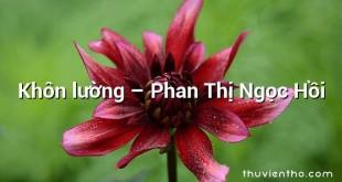 Khôn lường – Phan Thị Ngọc Hồi