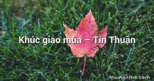 Khúc giao mùa – Tín Thuận