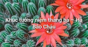 Khúc tưởng niệm tháng ba – Hà Bảo Châu