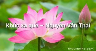 Khúc xa quê – Nguyễn Văn Thái