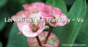 Lời vĩnh biệt anh Trần Thụy – Vũ Vận