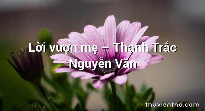Lời vượn mẹ – Thanh Trắc Nguyễn Văn