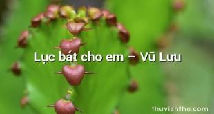 Lục bát cho em – Vũ Lưu