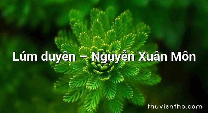 Lúm duyên – Nguyễn Xuân Môn