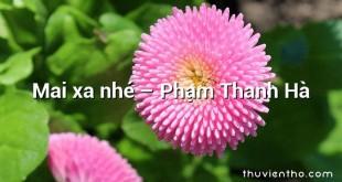 Mai xa nhé – Phạm Thanh Hà