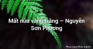 Mất nửa vầng trăng – Nguyễn Sơn Phương