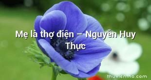 Mẹ là thợ điện – Nguyễn Huy Thực