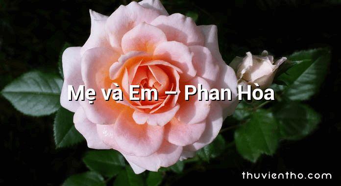 Mẹ và Em – Phan Hòa
