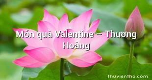Món quà Valentine – Thương Hoàng