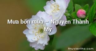 Mưa bốn mùa – Nguyễn Thành Mỹ