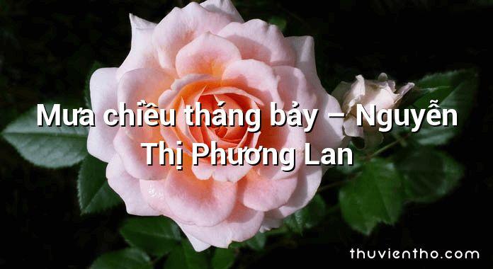 Mưa chiều tháng bảy – Nguyễn Thị Phương Lan
