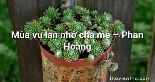 Mùa vu lan nhớ cha mẹ – Phan Hoàng