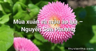 Mùa xuân và màu áo lụa – Nguyễn Sơn Phương