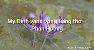 Mỹ Đình vang vọng tiếng thơ – Phan Hoàng