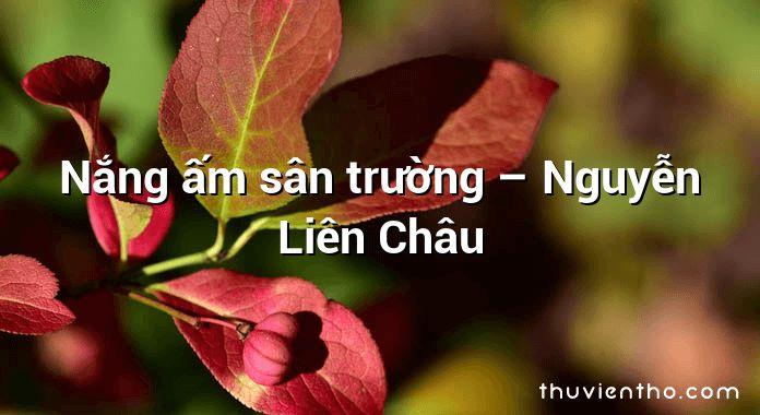 Nắng ấm sân trường – Nguyễn Liên Châu
