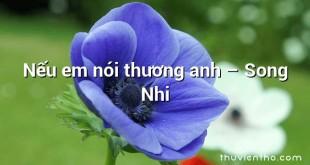 Nếu em nói thương anh – Song Nhi