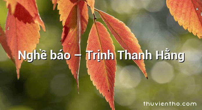 Nghề báo – Trịnh Thanh Hằng
