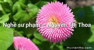 Nghề sư phạm – Nguyễn Thị Thoa