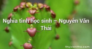Nghĩa tình học sinh – Nguyễn Văn Thái