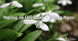 Ngóng về Hội xuân – Phạm Ngọc Vĩnh