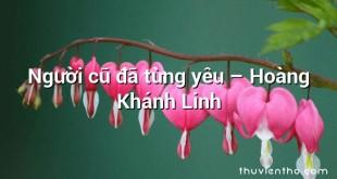 Người cũ đã từng yêu – Hoàng Khánh Linh