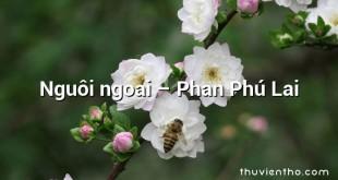 Nguôi ngoai – Phan Phú Lai