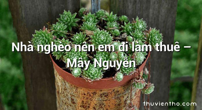 Nhà nghèo nên em đi làm thuê – Mây Nguyễn