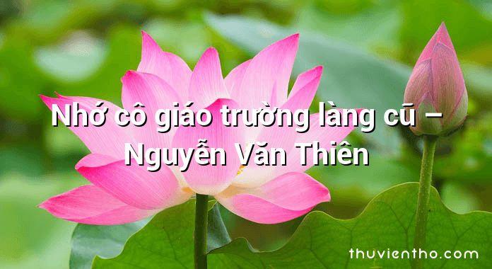 Nhớ cô giáo trường làng cũ – Nguyễn Văn Thiên