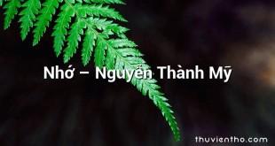 Nhớ – Nguyễn Thành Mỹ