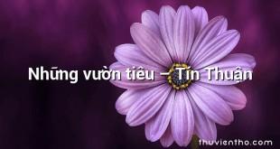 Những vườn tiêu – Tín Thuận