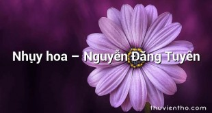 Nhụy hoa – Nguyễn Đăng Tuyên