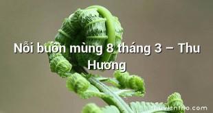Nỗi buồn mùng 8 tháng 3 – Thu Hương