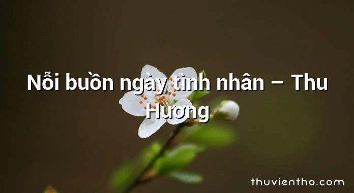 Nỗi buồn ngày tình nhân – Thu Hương