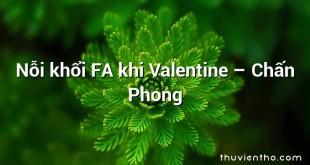 Nỗi khổi FA khi Valentine – Chấn Phong