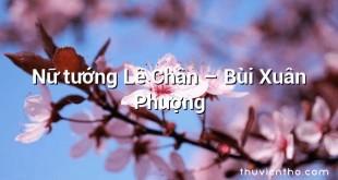Nữ tướng Lê Chân – Bùi Xuân Phượng