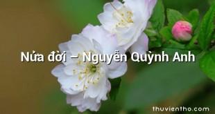 Nửa đời – Nguyễn Quỳnh Anh