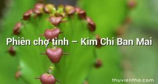 Phiên chợ tình – Kim Chi Ban Mai