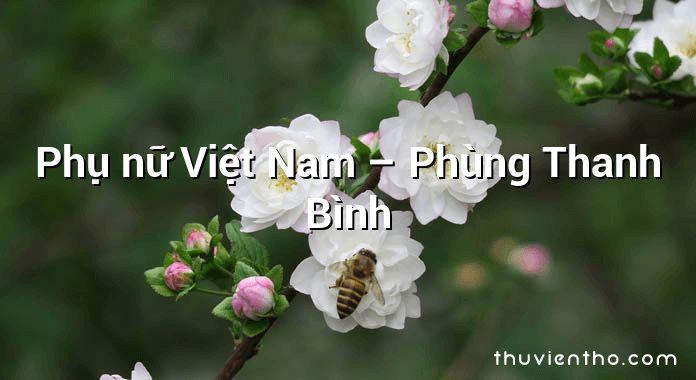 Phụ nữ Việt Nam – Phùng Thanh Bình