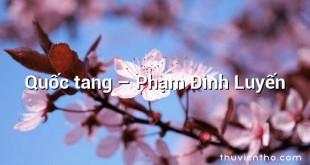 Quốc tang – Phạm Đình Luyến