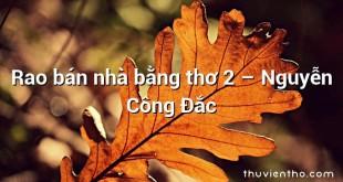Rao bán nhà bằng thơ 2 – Nguyễn Công Đắc