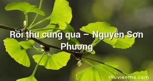 Rồi thu cũng qua – Nguyễn Sơn Phương