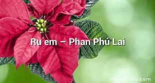 Ru em – Phan Phú Lai