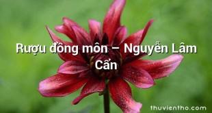 Rượu đồng môn – Nguyễn Lâm Cẩn