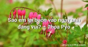 Sao em lại buồn vào ngày anh đang vui? – Thoa Pyo