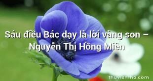 Sáu điều Bác dạy là lời vàng son – Nguyễn Thị Hồng Miên