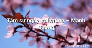 Tâm sự ngày Valentine – Mạnh Cường